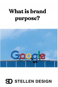 What is brand purpose by Stellen Design Graphic Design and Branding