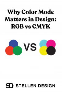 When to use RGB vs CMKY by Stellen Design Graphic Design and Branding