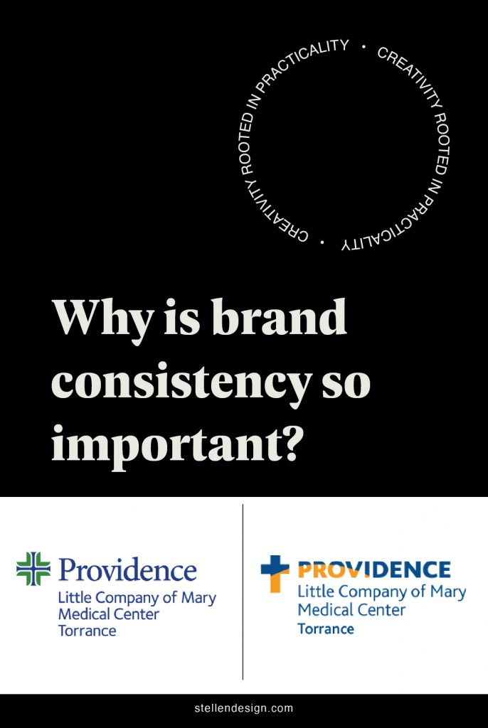 Providence Little Company of Mary Hospital Branding on What Brand Consistency  is so Important By Stellen Design Branding Agency Los Angeles